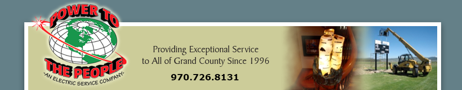 Power to the People - Providing exceptional service to all of Grand County since 1996